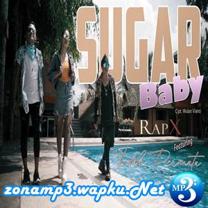 RapX - Sugar Baby Feat. Indah Permata mp3